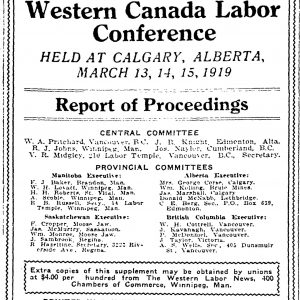 An advertisement in Western Labor News listing the names of central and provincial committees in attendance at the Western Canada Labor Conference in Calgary from March 13-15, 1919. The central committee includes W.A. Pritchard and R.J. Johns, while R.B. Russell is a member of the Provincial committee. Western Labor News, April 4, 1919. Source: University of Manitoba Libraries.