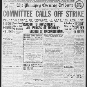 "Front page of the Winnipeg Tribune on June 25, 1919. The headline reads: Committee Calls off Strike. Re-instatement of workers is left 'in the air'."" Source: University of Manitoba Libraries."