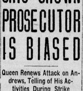"Winnipeg Tribune headline from March 18, 1920 which reads: ""Says Crown Prosecutor is Biased. Queen Renews Attack on Andrews, Telling of his Activities during strike. Avers Citizens' Body Usurped City Control."" Source: University of Manitoba Libraries."
