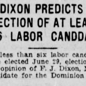 "A Winnipeg Tribune article from June 21, 1920. The headline reads: F.J. Dixon Predicts Election of at least 6 Labor Candidates."" Source: University of Manitoba Libraries."