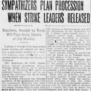 "Winnipeg Tribune article from February 26, 1921. The headline reads: ""Sympathizers plan procession when strike leaders released: Marchers, headed by band, will pass along streets of City Monday."" Source: University of Manitoba Libraries."