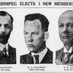 "Headline: ""Winnipeg Elects 3 new members"". The photograph shows J.S. Woodsworth (strike leader), and E.J. McMurray (defense lawyer during strike trials), as well as another MP, A.B. Hudson. Winnipeg Tribune, December 7, 1921. Source: University of Manitoba Libraries."