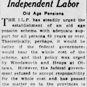 "Winnipeg Tribune article from June 27, 1927 on old age pensions, stating in part: ""Theoretically, perhaps, it would be better if the federal government would bear the whole cost of the scheme, and that policy was urged by Woodsworth and Heaps at Ottawa. However, the federal government refused to accept responsibility ... and has passed the matter on to the provinces to bear half of the cost."" Source: University of Manitoba Libraries."